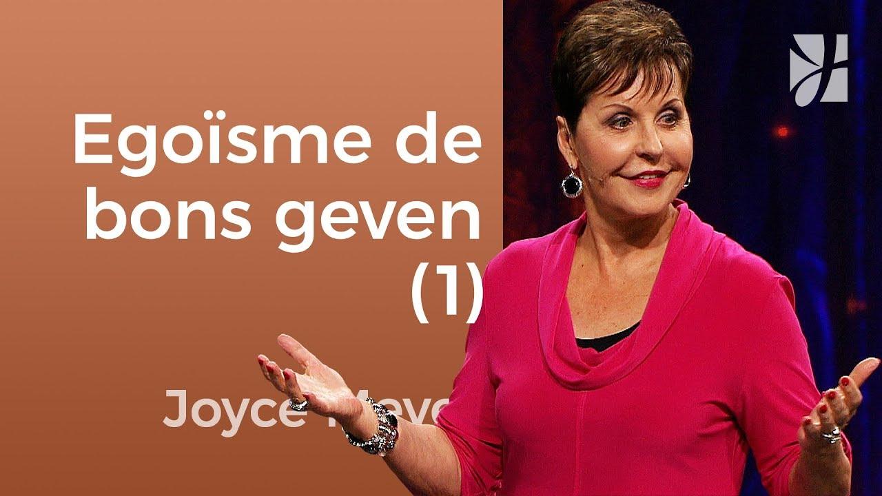 Geef je egoïsme de bons (1) – Joyce Meyer – Karakter ontwikkelen