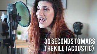 30 Seconds to Mars - The Kill Acoustic Cover | Christina Rotondo