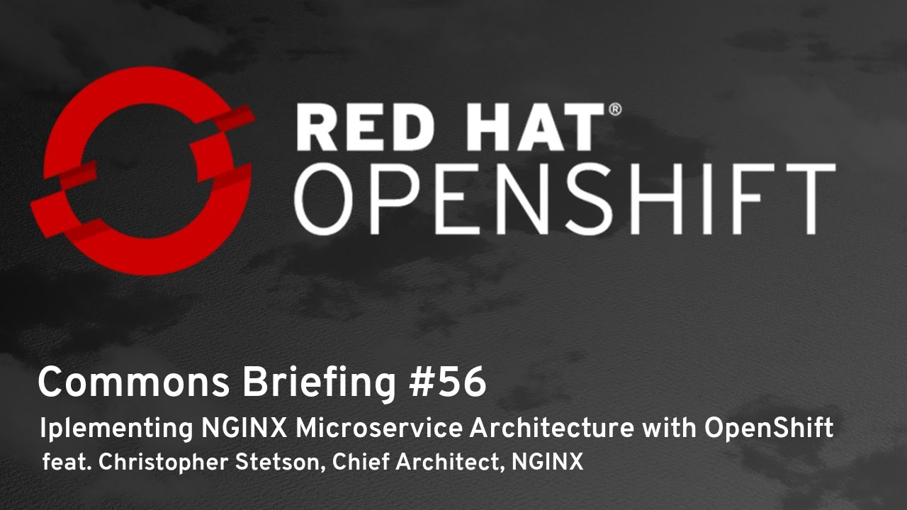 OpenShift Commons Briefing #56: Implementing NGINX Microservice  Architecture with OpenShift