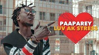 Paaparey - Luv Ak Stress (Clip Officiel)