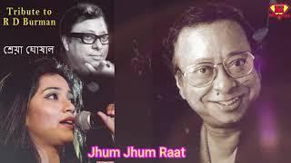 Jhum Jhum Raat Nijhum    Shreya Ghoshal Bengali Song    Tribute to RD Burma