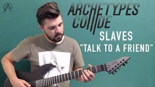 "Archetypes Collide - ""Talk to a Friend"" Guitar Cover"