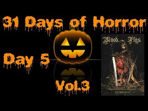 31 Days of Horror Vol.3   Day 5: Blood Pigs (2010)   Morbid Vision Films
