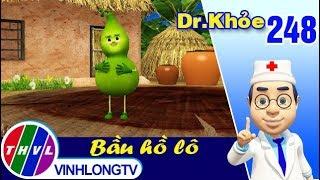THVL | Dr. Khỏe – Tập 248: Bầu hồ lô