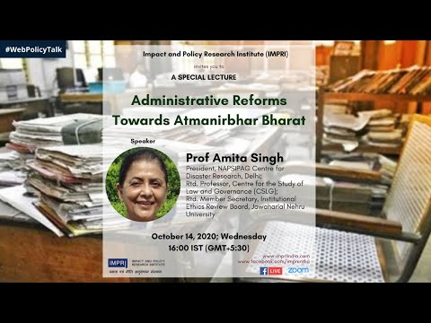 Special Lecture by Prof Amita Singh on Administrative Reforms towards AtmaNirbhar Bharat