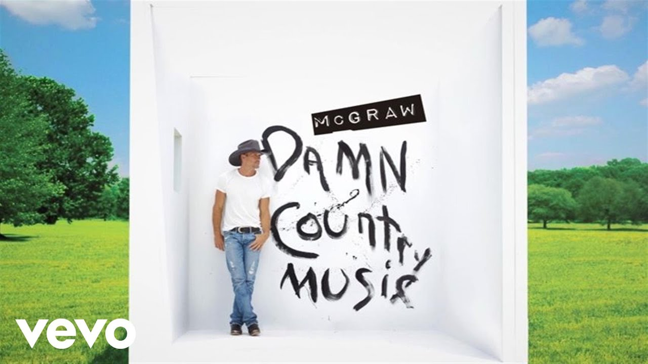 tim-mcgraw-damn-country-music-official-audio-timmcgrawvevo