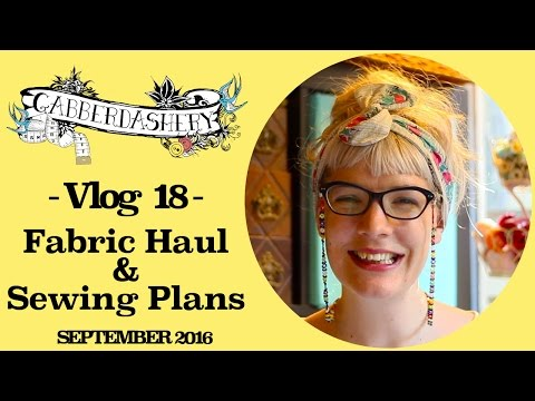 My Fabric Haul plus Sewing Projects, Tips & Ideas September 2016 | Vlog 18