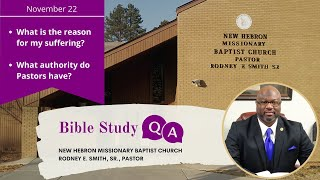 Bible Study Q & A - Topics: What is the reason for my suffering? What authority do Pastors have?