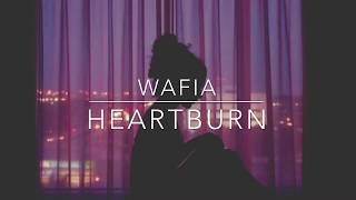 heartburn - wafia // lyrics