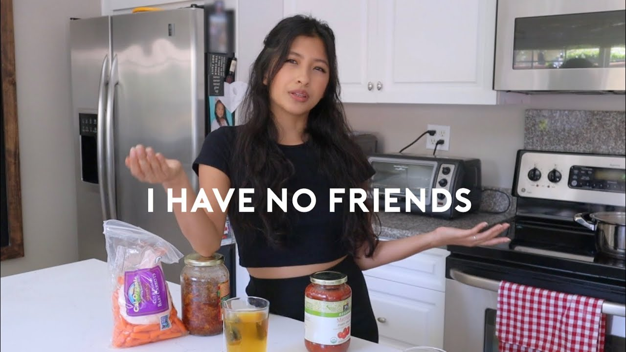 I have no friends. (While cooking spaghetti.)