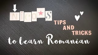 My Tips and Tricks to Learn Romanian
