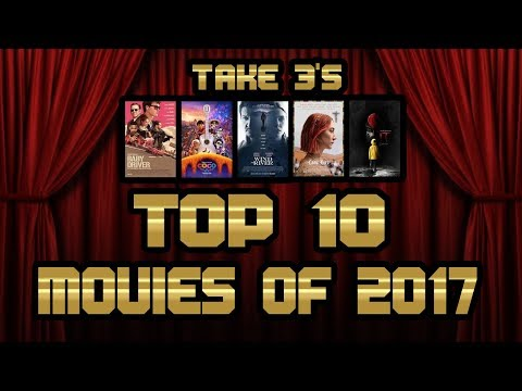 Take 3's Top 10 Movies of 2017 - LIVE!!!