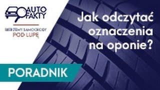 Jak odczytywać oznaczenia na oponie? | Autofakty.pl