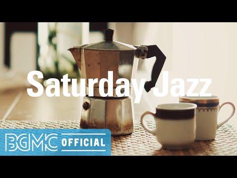 Saturday Jazz: Good Mood Jazz Cafe - Relax Morning Jazz & Bossa Nova Music