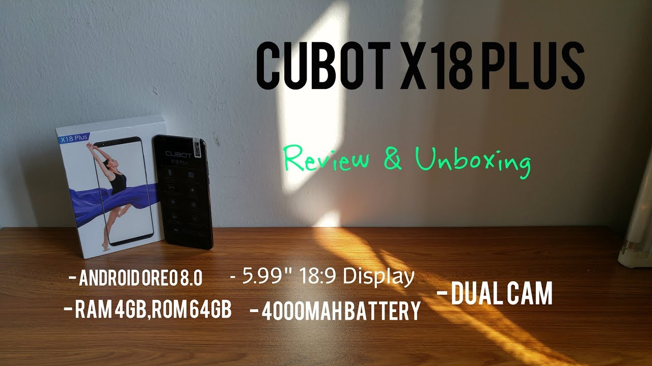 Cubot X18 Plus | Android 8.0 | 4GB RAM, 64GB ROM | 18:9 Aspect Ratio | Review & Unboxing [HD]