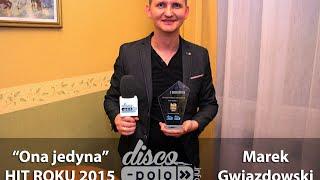 """Marek Gwiazdowski """"Ona Jedyna"""" - Hit Roku 2015 - Nagroda Disco-Polo.info"""