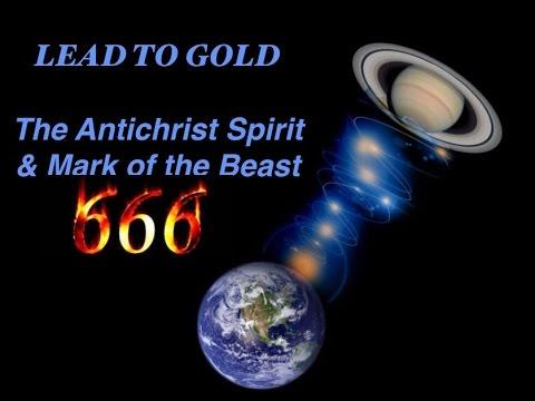 Lead to Gold 666 Mark of the Beast Antichrist Spirit Cern Stargate