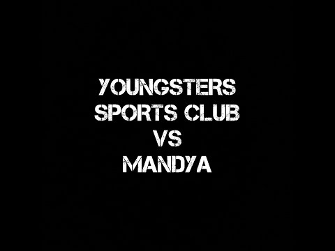 Youngsters Sports club VS Mandya