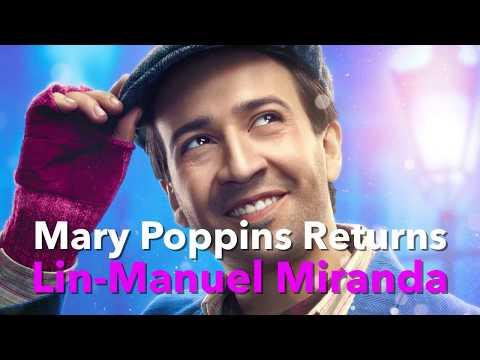 Mary Poppins Returns - Lin-Manuel Miranda