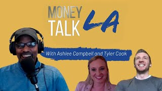 The Money Talk LA Podcast | Ashlee Campbell and Tyler Cook | Marketing During COVID-19