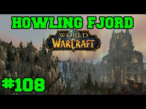 Howling Fjord - Let's Play WoW - Episode 108