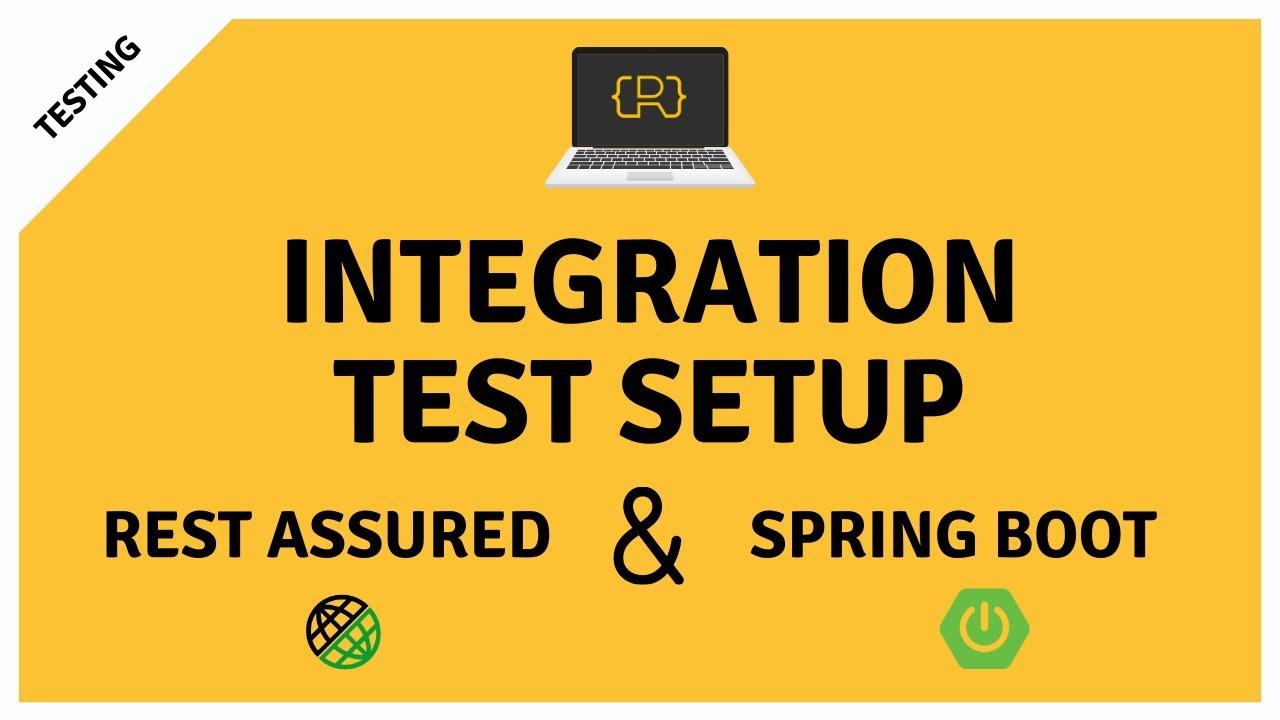 Integration Test Setup for REST Assured and Spring Boot