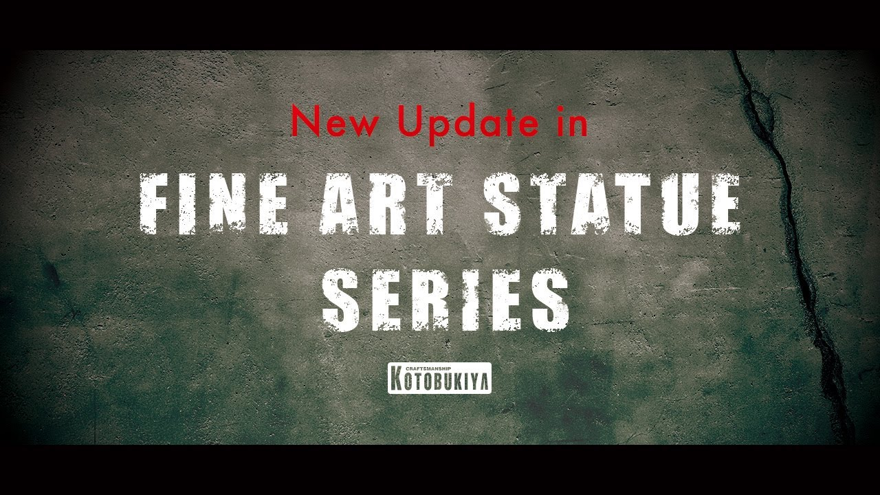 The all new Signature series from the Fine Art Statue makes its debut! ファインアートスタチュー シグネチャーシリーズデビュー!
