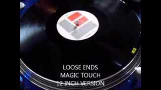 LOOSE ENDS - MAGIC TOUCH (12 INCH VERSION)