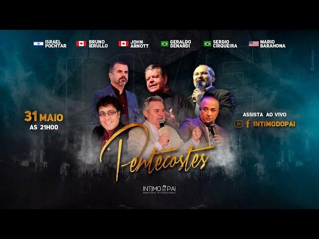 PENTECOSTES - Bruno Ierullo, John Arnott, Mario Barahona, Israel Pochtar e Sergio - Live 31/05