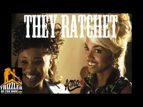 A.Mo - They Ratchet [Thizzler.com]
