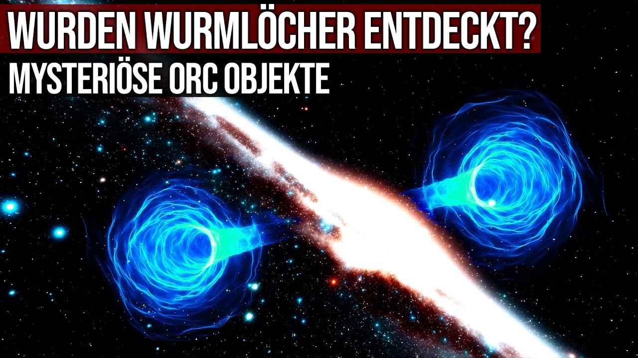 Wurden tatsächlich Wurmlöcher entdeckt? - Mysteriöse ORC-Objekte