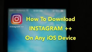 How to download Instagram++ on any iOS device No jailbreak/No computer (2017) 100% Works..!!