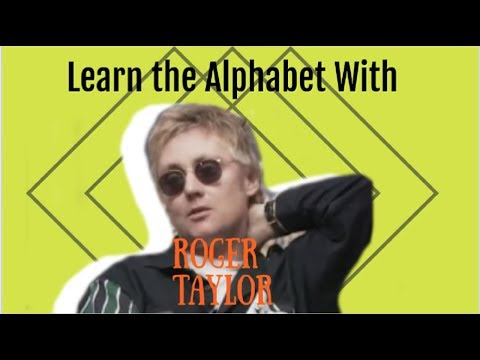 Learn The Alphabet with Roger Taylor (Queen)