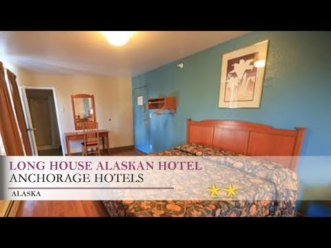 Long House Alaskan Hotel - Anchorage, Alaska