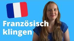 Französisch in 100 Sekunden / Episode 2 / Wie kann ich französischer klingen?