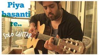 piya basanti re instrumental solo guitar by raajeev v bhalla unpluggedmusic