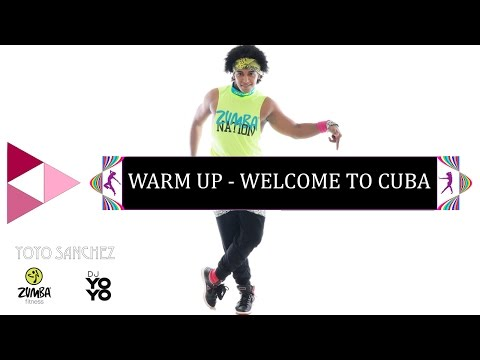 New Zumba® Warm Up WELCOME TO CUBA (Zin Yoyo & Dj Yoyo)