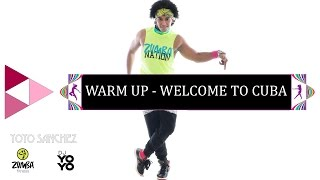 New Zumba® Warm Up 2017 WELCOME TO CUBA (Zin Yoyo & Dj Yoyo)