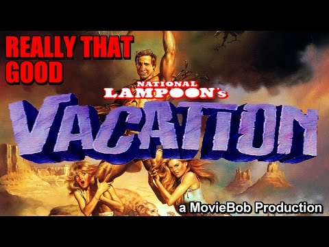 Really That Good: NATIONAL LAMPOON'S VACATION