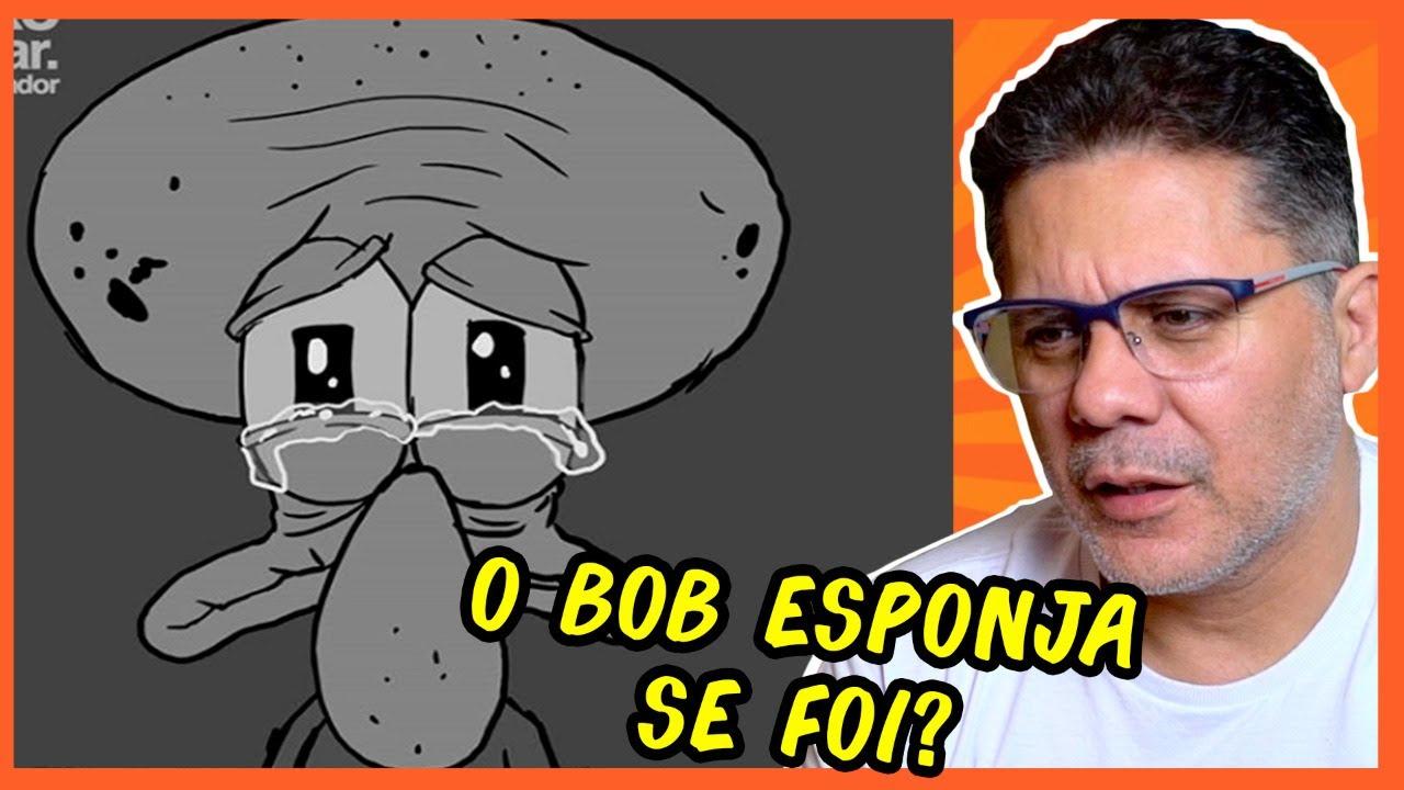 O triste fim do Bob Esponja (com a voz do LULA MOLUSCO!)