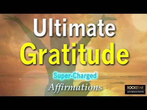 Ultimate Gratitude - Feel Grateful Now with these Powerful Affirmations