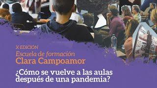 Sesión 10 - ¿Cómo se vuelve a las aulas después de una pandemia?