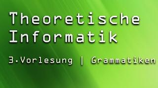 3. Vorlesung Theoretische Informatik (TI) | Grammatiken & Induktive Fortsetzung