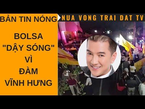 """🆕 Bolsa """"Dậy Sóng"""" vì biểu tình Ca sĩ Đàm Vĩnh Hưng"""