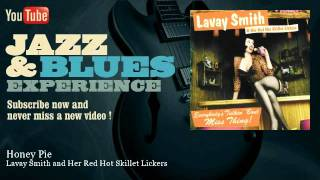 Lavay Smith and Her Red Hot Skillet Lickers - Honey Pie - JazzAndBluesExperience
