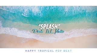 'Splash'  - Happy Pop Dance Beat Instrumental 2019 (Tropical, R&B)