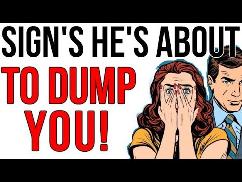 6 Signs He's About to Dump You & How to Reverse It & Get Him Back!