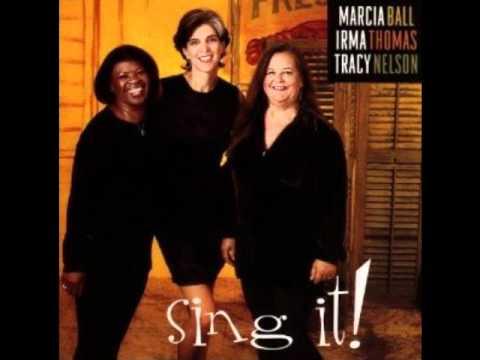 Woman On The Move-Marcia Ball, Irma Thomas & Tracy Nelson