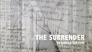 Field of Vision - The Surrender: Extended Version