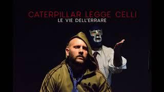 CATERPILLAR LEGGE GUIDO CELLI - Le vie dell'errare (AUDIOPOEMA)